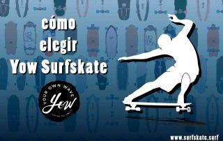como elegir surfskate yow